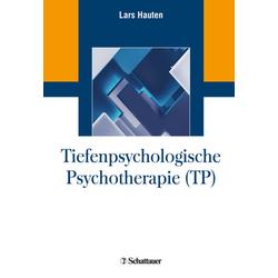 Tiefenpsychologische Psychotherapie (TP): Buch von Lars Hauten