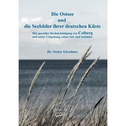 Die Ostsee und die Seebäder ihrer deutschen Küste als Buch von Nestor Girschner