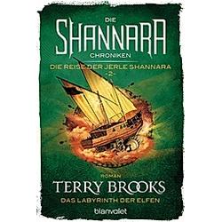 Das Labyrinth der Elfen / Die Shannara-Chroniken: Die Reise der Jerle Shannara Bd.2. Terry Brooks  - Buch