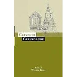 Grevener Grenzgänge. Werner Thiel  - Buch