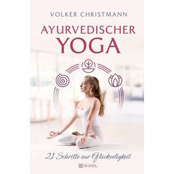 Ayurvedischer Yoga: Buch von Volker Christmann