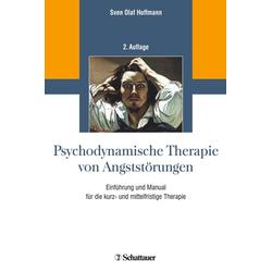 Psychodynamische Therapie von Angststörungen: Buch von Sven Olaf Hoffmann