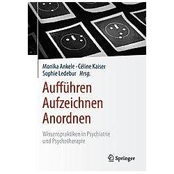 Aufführen - Aufzeichnen - Anordnen - Buch