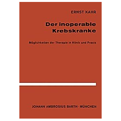 Der Inoperable Krebskranke. E. Kahr  - Buch