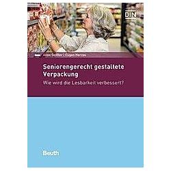 Seniorengerecht gestaltete Verpackung. Anne Geißler  Eugen Herzau  - Buch