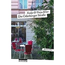 Die Oderberger Straße. Freya Klier  Nadja Klier  - Buch