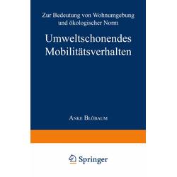Umweltschonendes Mobilitätsverhalten als Buch von Anke Blöbaum