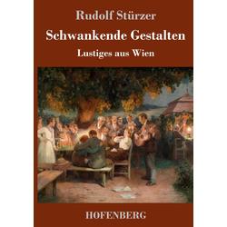 Schwankende Gestalten als Buch von Rudolf Stürzer