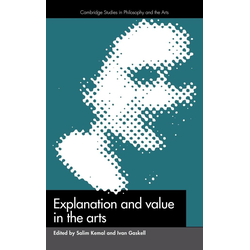 Explanation and Value in the Arts als Buch von