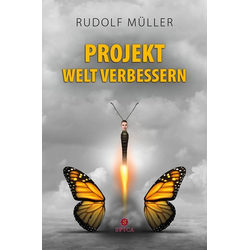 Projekt Welt verbessern als Buch von Rudolf Müller
