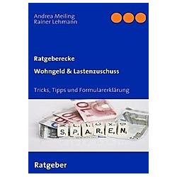 Wohngeld & Lastenzuschuss. Andrea Meiling  Rainer Lehmann  - Buch