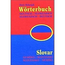 Wörterbuch Deutsch-Slowenisch/Slowenisch-Deutsch. Doris Debenjak  - Buch