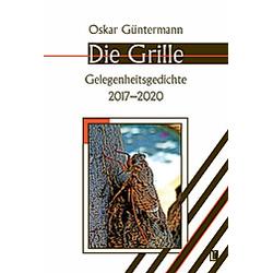 Die Grille. Oskar Güntermann  - Buch