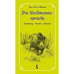 Die Weidmannssprache. Hans-Dieter Willkomm  - Buch