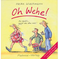 Oh Wehe!: Buch von Heike Wiechmann