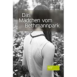 Das Mädchen vom Bethmannpark. Pete Smith  - Buch