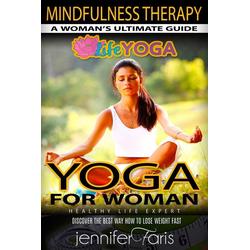 Yoga for Woman: Mindfulness Therapy (Life Yoga): eBook von Jennifer Faris