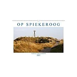 OP SPIEKEROOG (Wandkalender 2021 DIN A3 quer)