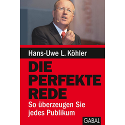 Die perfekte Rede als Buch von Hans-Uwe L. Köhler