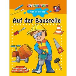 Ausmalbuch - Auf der Baustelle: Buch von