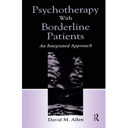 Psychotherapy With Borderline Patients: eBook von David M. Allen