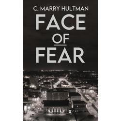 Face of Fear (Wisconsin Noir #1): eBook von C. Marry Hultman