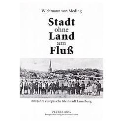 Stadt ohne Land am Fluß. Wichmann von Meding  - Buch