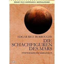 DIE SCHACHFIGUREN DES MARS: eBook von Edgar Rice Burroughs