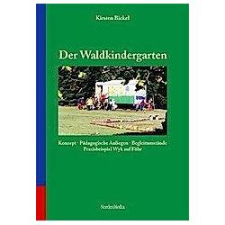 Der Waldkindergarten. Kirsten Bickel  - Buch