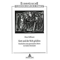 Gott und der Welt gefallen. Klaus Hofbauer  - Buch