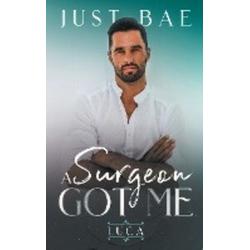 A Surgeon Got Me als Buch von Just Bae
