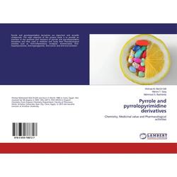 Pyrrole and pyrrolopyrimidine derivatives als Buch von Shimaa M. Abd El-Gilil/ Marwa T. Sarg/ Mahmoud S. Bashandy