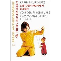Gib den Puppen Leben als Buch von Karin Neuschütz