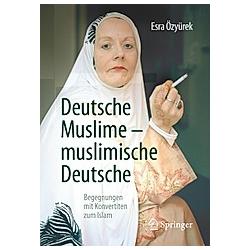 Deutsche Muslime - muslimische Deutsche. Esra Özyürek  - Buch
