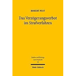 Das Verzögerungsverbot im Strafverfahren. Robert Pest  - Buch