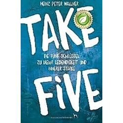 Take Five. Heinz Peter Wallner  - Buch