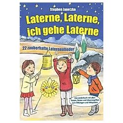 Laterne  Laterne  ich gehe Laterne - 22 zauberhafte Laternenlieder. Stephen Janetzko  - Buch