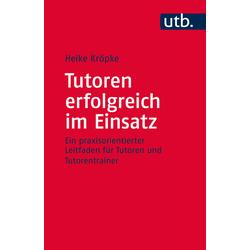 Tutoren erfolgreich im Einsatz als Taschenbuch von Heike Kröpke