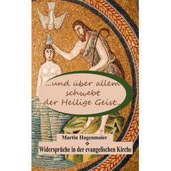 ... und über allem schwebt der Heilige Geist ... als Buch von Martin Hagenmaier