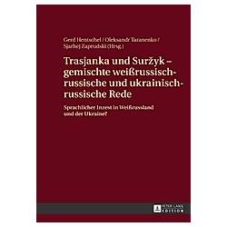 Trasjanka und Surzyk - gemischte weißrussisch-russische und ukrainisch-russische Rede - Buch
