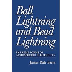 Ball Lightning and Bead Lightning. James Barry  - Buch