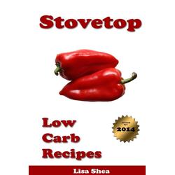 Stovetop Low Carb Recipes als Taschenbuch von Lisa Shea