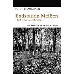 Endstation Meißen. Peter Braukmann  - Buch