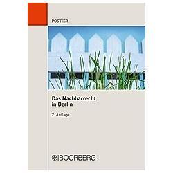 Das Nachbarrecht in Berlin. Rüdiger Postier  - Buch