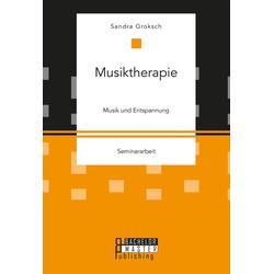 Musiktherapie: eBook von Sandra Groksch