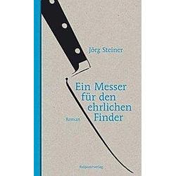 Ein Messer für den ehrlichen Finder. Jörg Steiner  - Buch