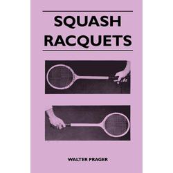 Squash Racquets als Taschenbuch von Walter Prager