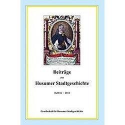 Beiträge zur Husumer Stadtgeschichte. Gesellschaft für Husumer Stadtgeschichte  - Buch