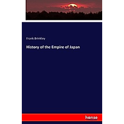 History of the Empire of Japan. Frank Brinkley  - Buch