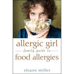Allergic Girl Family Guide to Food Allergies: eBook von Sloane Miller